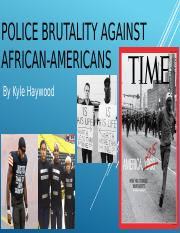 Police Brutality Against African-Americans - Kyle Haywood