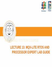 Lecture 13 - MQX Lite RTOS and Proccessor Expert Lab Guide.pptx