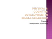 Chapter 9- Physical & Cognitive Development in Middle Childhood