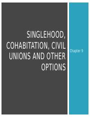 Singlehood, Cohabitation, Civil Unions and Other1(1)