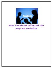 hOW FACEBOOK AFFECTED THE WAY WE SOCIALIZE .docx