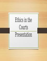 Ethics in the Courts Presentation.pptx