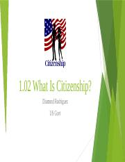 01.02 What Is Citizenship.pptx