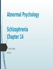 Chapter 14 Abnormal Psychology - Schizophrenia