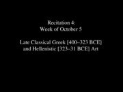4 Recitation - Late Classical _ Hellenistic