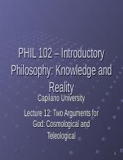 PHIL 102 Lecture 12 - The Cosmological and Teleological Argument for God.ppt