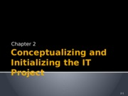 Ch 2 Conceptualizing and Initializing the IT Project.pptx