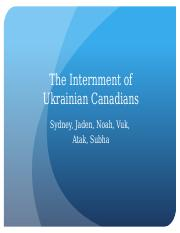 The Internment of Ukrainian Canadians.pptx