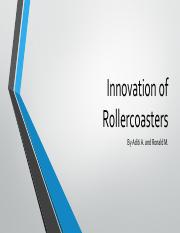 Innovation of Rollercoasters-AA and RJ
