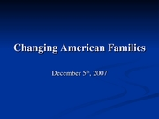 Dec 5 Changing American Families