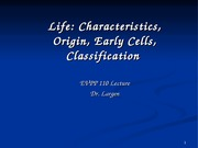 EVPP 110 Lecture - Life - Characteristics Origins Early Cells Classification - Student - Summer 2015