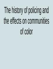 The history of policing and the effects on communities of color.pptx