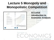 Lecture 05 - Monopoly and Monopolistic Competition