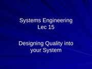 Lec 15 - Building Quality into Your System