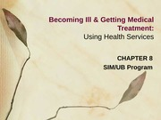 CHAPTER 8 LECTURE -- Becoming Ill & Getting Medical Treatment (Using Health Services)