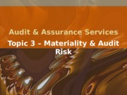 Topic 3 - Materiality  Audit Risk