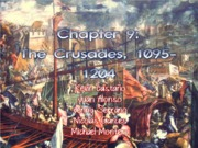 Chapter 9 The Crusades Group Presentation