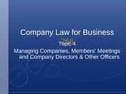 Topic 4 - Managing Companies, Members' Meetings and Company Directors & Other Officers