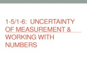 Uncertainty with Measurements and Working with numbers