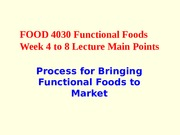 FOOD 4030 Functional Foods 2010 week 4 to 8 main points