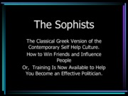 The Sophists and Socrates.