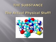 Lecture 8 - THE SUBSTANCE