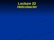 Lecture 22 -Helicobacter-Campylobacter-ELMS