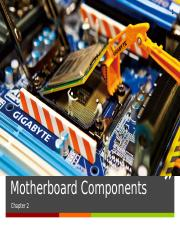 Chapter 2 - Motherboard Components [Notes]