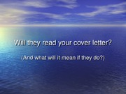 Will they read your cover letter