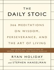 The Daily Stoic - 366 Meditations on Wisdom, Perseverance, and the Art of Living.pdf