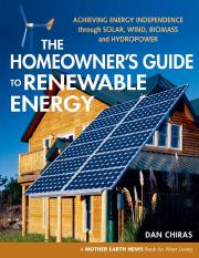 The homeowner's guide to renewable energy_ achieving energy independence through solar, wind, biomas