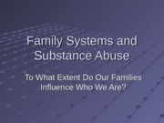 PY317 - Family Systems and Substance Abuse - Moodle version-3