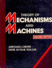 Theory of Mechanisms and Machines, by A Ghosh and A K Mallik