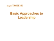 Chapter 12 - Basic Approaches to Leadership - BB