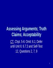 Unit 5-Chpts. 5&6-Assessing Arguments-Truth Claims-Acceptability (1).ppt