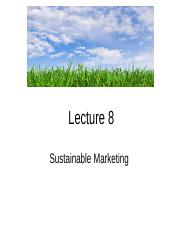 Lecture 8 Sustainable Marketing.ppt