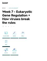 Week 7 - Eukaryotic Gene Regulation + How viruses break the rules Flashcards _ Quizlet biol020.pdf
