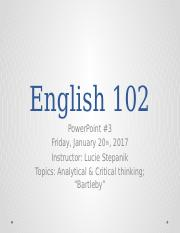ENGL 102 PowerPoint Bartleby1.pptx
