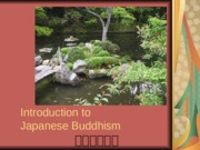 Lecture Eight Japanese Buddhism
