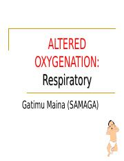 Copy of ALTERED OXYGENATION Respiratory