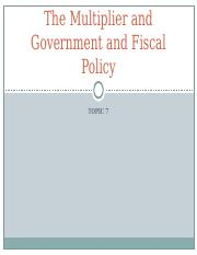 Lecture 7 The Multiplier and Fiscal Policy