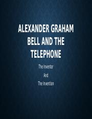 Alexander graham bell and the.pptx