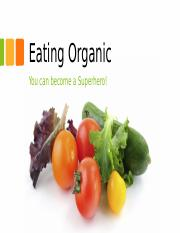 Eat Organic Pursuasive Speech.pptx