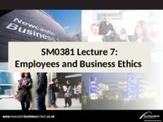 SM0381 Lecture 7 Employees and Business Ethics