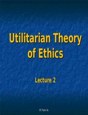 CE Topic 2a - Ethical Theories - Utilitarianism Lecture 2 (Students View).ppt
