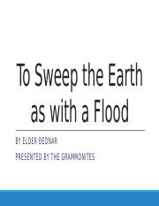 To Sweep the Earth as with a Flood.pptx