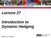 Lecture 27dm Intro to Dynamic Hedging
