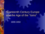 Nineteenth Century Europe and the Age of the Isms