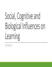 Lecture 17 Social, Cognitive and Biological influences on learning