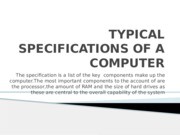 TYPICAL SPECIFICATIONS OF A COMPUTER.pptx